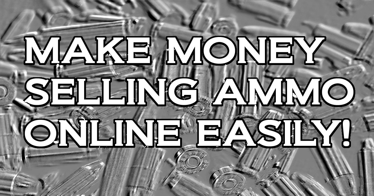 Make Money Selling Ammo AND Help Fund This Site!
